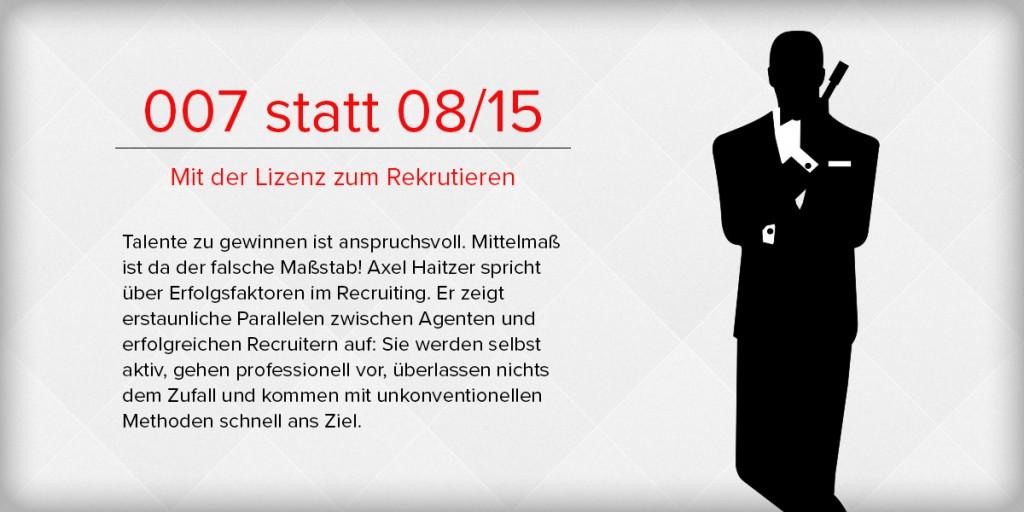 Vortrag - 007 statt 08/15 Mit der Lizenz zum Rekrutieren