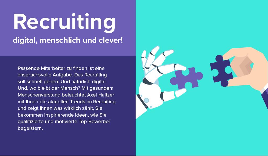 Vortrag - Recruiting - digital, menschlich und clever!